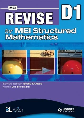 Revise for MEI Structured Mathematics - D1 By Sue de Pomeroi