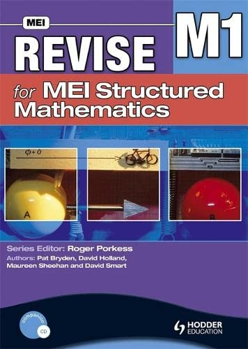 Revise for MEI Structured Mathematics - M1 by Pat Bryden