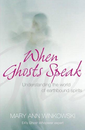 When Ghosts Speak By Mary Ann Winkowski