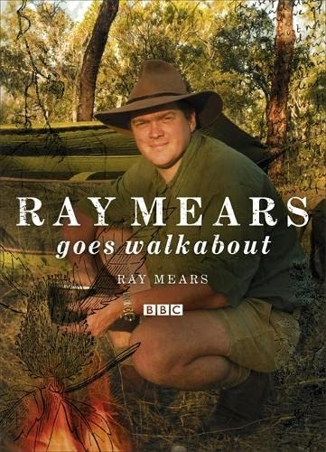 Ray Mears Goes Walkabout by Ray Mears