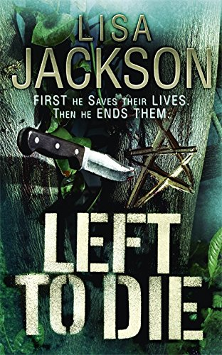 Left to Die: Montana series, book 1 (Montana Mysteries) By Lisa Jackson