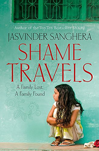 Shame Travels: A Family Lost, A Family Found by Jasvinder Sanghera