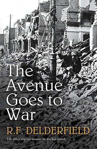 The Avenue Goes to War By R. F. Delderfield