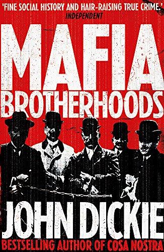 Mafia Brotherhoods: Camorra, mafia, 'ndrangheta: the rise of the Honoured Societies von John Dickie