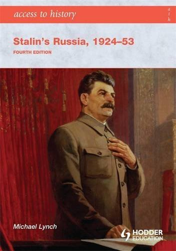 Access to History: Stalin's Russia 1924-53 By Michael Lynch