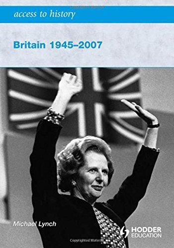 Britain 1945-2007 By Michael Lynch