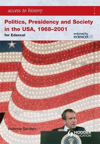 Access to History: Politics, Presidency and Society in the USA 1968-2001 By Vivienne Sanders