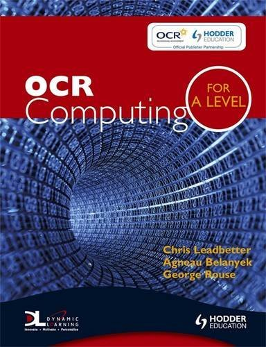 OCR Computing for A Level by Chris Leadbetter