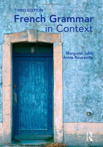 French Grammar in Context By Margaret Jubb