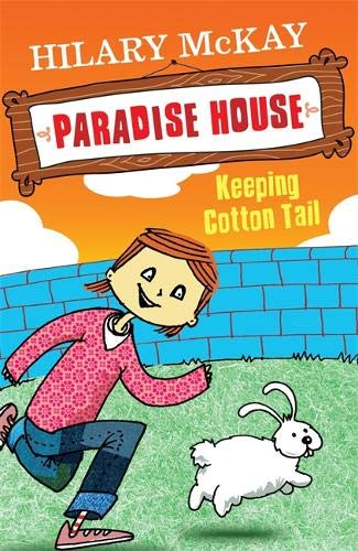 Paradise House: Keeping Cotton Tail By Hilary McKay