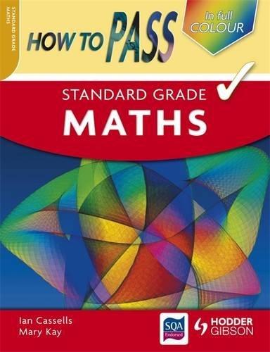 How to Pass Standard Grade Maths by Ian Cassells