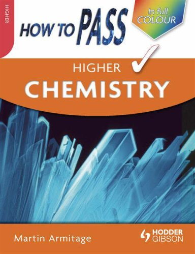 How To Pass Higher Chemistry Colour Edition (How To Pass - Higher Level) By Martin Armitage