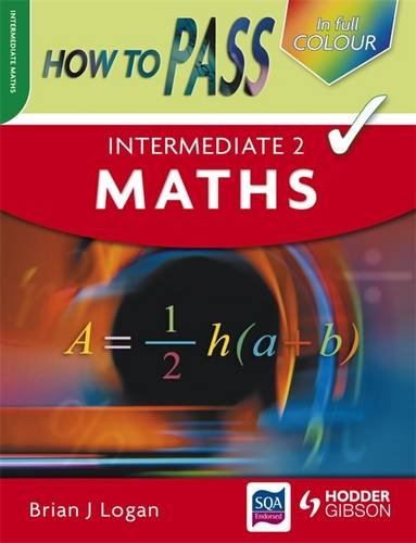 How to Pass Intermediate 2 Maths by Brian Logan