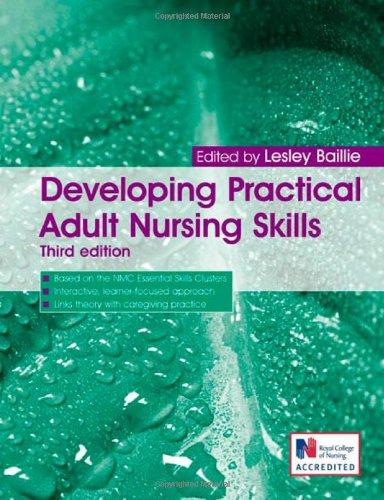 Developing Practical Adult Nursing Skills by Lesley Baillie