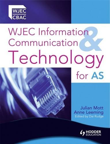 WJEC ICT for AS by Julian Mott