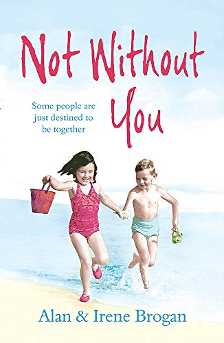 Not Without You By Alan And Irene Brogan