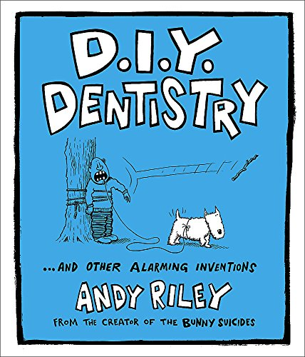 DIY Dentistry By Andy Riley