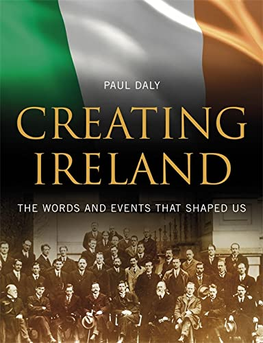 Creating Ireland By Paul Daly
