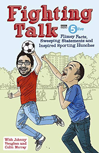 Fighting Talk: Flimsy Facts, Sweeping Statements and Inspired Sporting Hunches By Colin Murray
