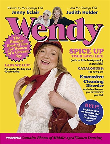 Wendy: For Women of a Certain Age: The Bumper Book of Fun for Women of a Certain Age By Jenny Eclair