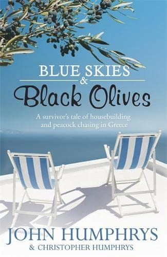 Blue Skies & Black Olives By John Humphrys