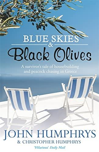 Blue Skies & Black Olives By John Humphrys