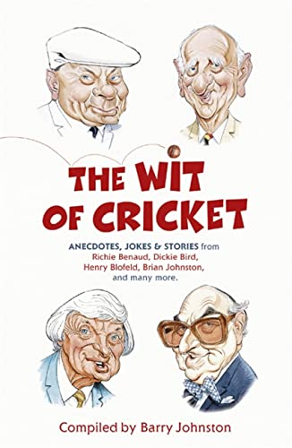 The Wit of Cricket By Barry Johnston