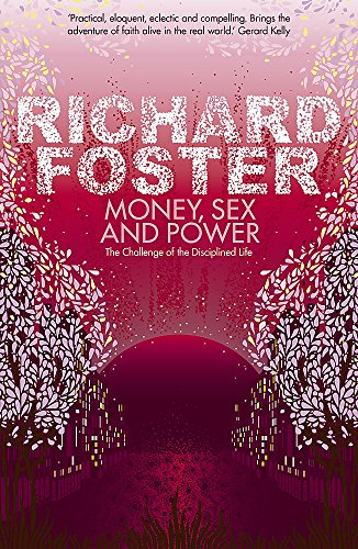 Money, Sex and Power By Richard Foster