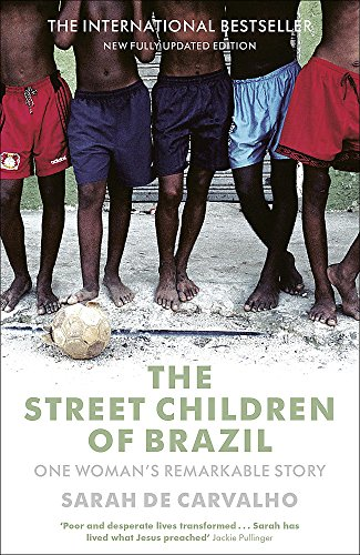 The Street Children of Brazil By Sarah De Carvalho