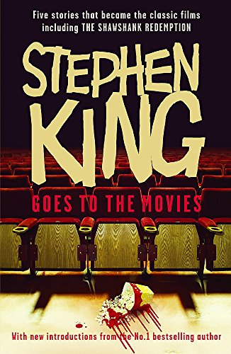"Stephen King Goes to the Movies: Featuring ""Rita Hayworth and Shawshank Redemption"", ""Hearts in Atlantis"" (""Low Men in Yellow Coats""), ""1408"", the ""Mangler"" and ""Children of the Corn"" by Stephen King"