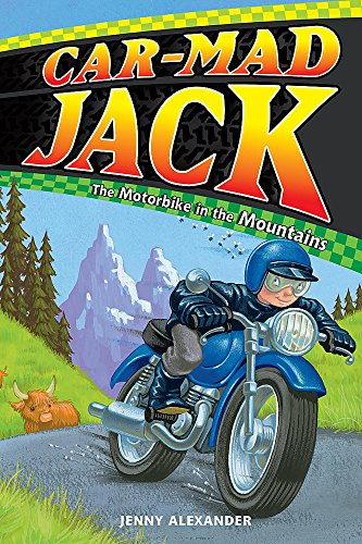 Car-Mad Jack: Motorbike in the Mountains By Jenny Alexander