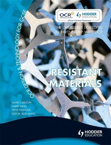 OCR Design and Technology for GCSE: Resistant Materials By Dave Carlson