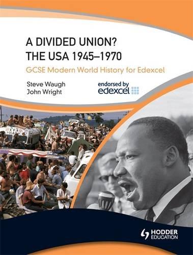 GCSE Modern World History for Edexcel: A Divided Union? The USA 1945-70 von Steven Waugh