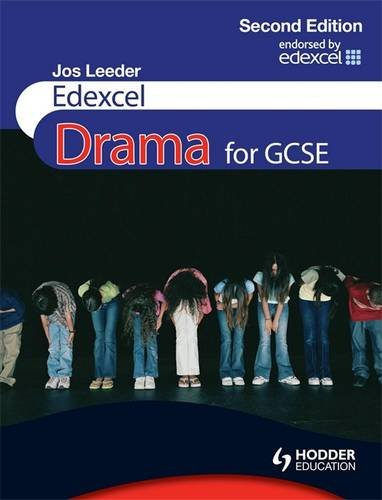 Edexcel Drama for GCSE By Jos Leeder