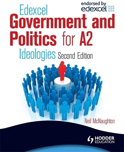 Edexcel Government & Politics for A2: Ideologies by Neil McNaughton