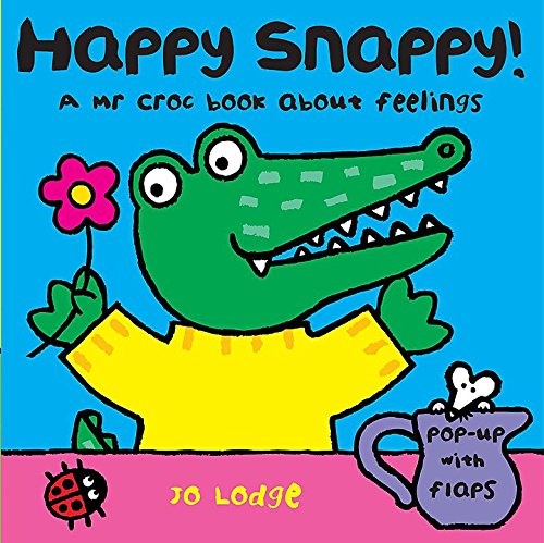 Mr Croc Board Book: Happy Snappy By Jo Lodge