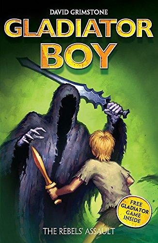 Gladiator Boy: The Rebels' Assault By David Grimstone