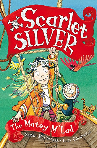 Scarlet Silver: 3: Matey M'Lad By Sarah Mcconnell