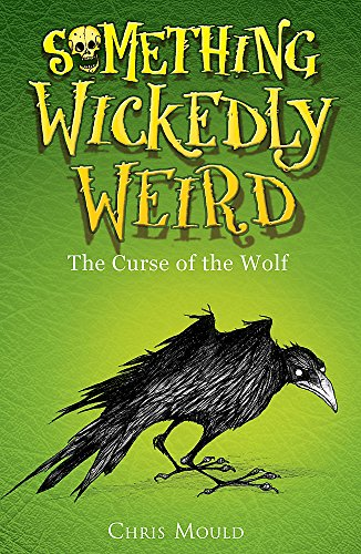 Something Wickedly Weird: The Curse of the Wolf By Chris Mould