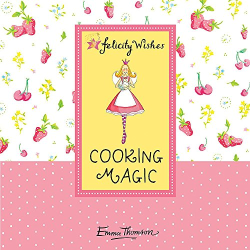 Cooking Magic by Emma Thomson