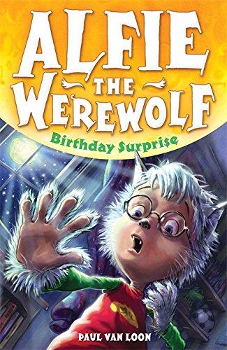 Birthday Surprise: Book 1 (Alfie the Werewolf) By Paul Van Loon