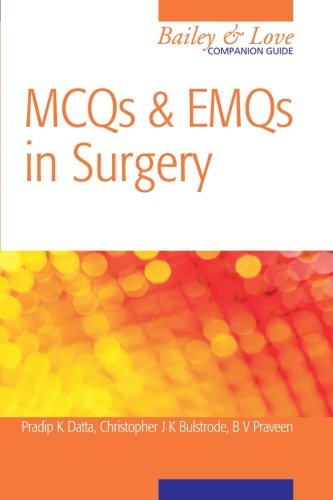 MCQs and EMQs in Surgery: A Bailey & Love Companion Guide (Hodder Arnold Publication) By Christopher Bulstrode