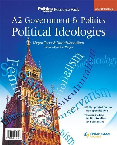 A2 Government & Politics: Political Ideologies Resource Pack (+ CD) 2nd Edition By Moyra Grant