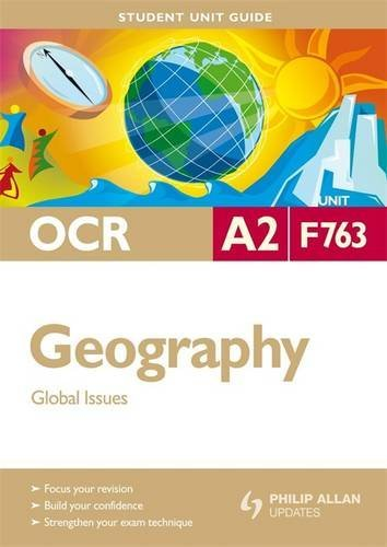 OCR A2 Geography Student Unit Guide Unit F763: Global Issues (Student Unit Guides) By Michael Raw
