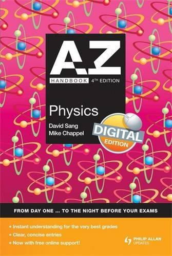 A-Z Physics Handbook+ Online 4th Edition (Complete A-Z) By Julian Mott