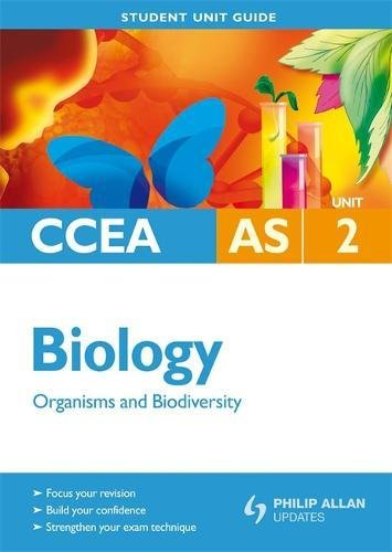 CCEA AS Biology Student Unit Guide: Unit 2 Organisms and Biodiversity By John Campton