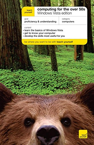 Teach Yourself Computing for the Over 50s Windows Vista Edition By Bob Reeves