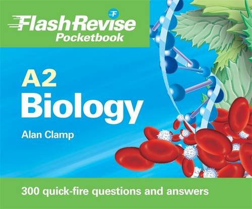 A2 Biology Flash Revise Pocketbook By Alan Clamp