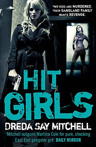 Hit Girls: Gangland Girls Book 3 By Dreda Say Mitchell