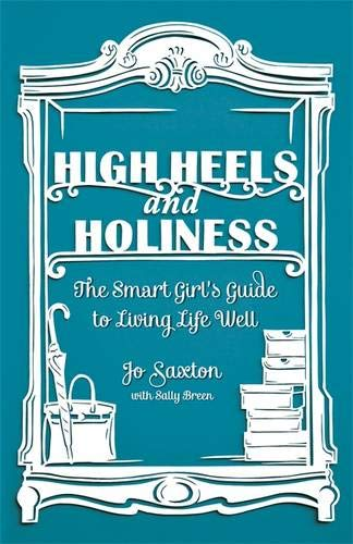 High Heels and Holiness By Jo Saxton